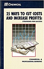 25 Ways to Cut Costs and Increase Profits:…