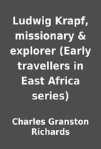 Ludwig Krapf, missionary & explorer (Early…