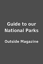 Guide to our National Parks by Outside…