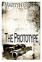 The Prototype by Martyn Grant