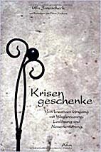 Krisengeschenke by Ulla Janascheck