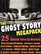 The Ghost Story Megapack: 25 Classic Tales…