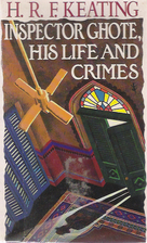 Inspector Ghote, His Life and Crimes by H.…