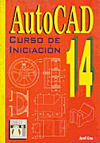 AutoCAD 14 : curso de iniciación by Jordi…