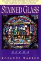 Stained Glass: Poems by Rosanna Warren