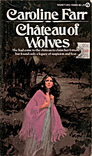 Chateau of Wolves by Catherine Farr