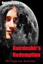 Katrdeshtr's Redemption (The Night Cat)…
