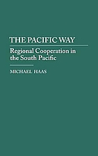 The Pacific way: Regional cooperation in the…