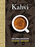 Kahvi : suuri suomalainen intohimo by Petri…