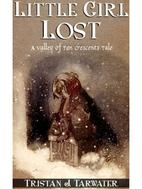 Little Girl Lost by Tristan J. Tarwater