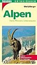 Alpen : Tiere, Pflanzen, Lebensräume by…