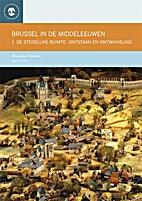 Brussel in de Middeleeuwen. De stedelijke…