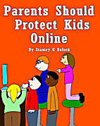 Parents Should Protect Kids Online by…