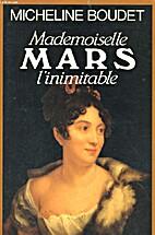 Mademoiselle Mars l' Inimitable by…
