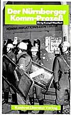 Der Nürnberger KOMM-Prozeß by Hans-Joachim…