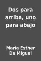 Dos para arriba, uno para abajo by María…