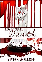 Love You to Death by Vivian Wolkoff