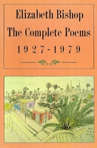 The complete poems, 1927–1979 by Elizabeth…