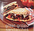 Great Grilled Sandwiches by Jo McAuley