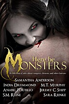 Here Be Monsters - An Anthology of Monster…