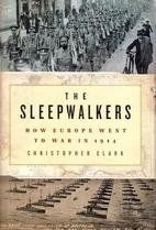 The Sleepwalkers: How Europe Went to War in…