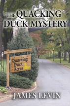 The Quacking Duck Mystery by James Levin