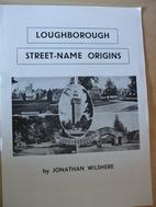 Loughborough street name origins by Jonathan…