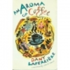 An Aroma of Coffee by Dany Laferrière