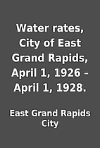 Water rates, City of East Grand Rapids,…