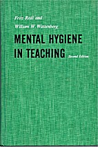 Mental hygiene in teaching by Fritz Redl