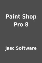 Paint Shop Pro 8 by Jasc Software