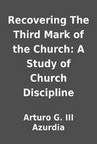 Recovering The Third Mark of the Church: A…