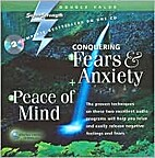 Conquering Fears & Anxiety Peace of Mind…