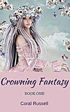 Crowning Fantasy Book 1 by Coral Russell