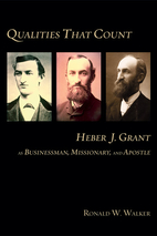 Qualities That Count: Heber J. Grant As…