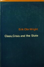 Class, crisis, and the state by Erik Olin…