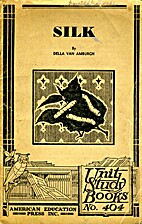 The Story of Silk (Unit Study Book No. 404)…