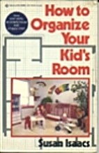 How to Organize Your Kid's Room by Susan…