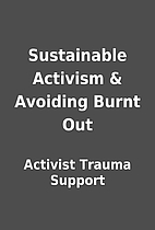 Sustainable Activism & Avoiding Burnt Out by…