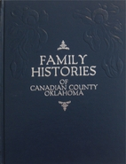 Family histories of Canadian County,…