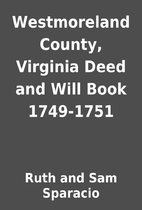 Westmoreland County, Virginia Deed and Will…