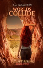 Worlds Collide (Sunset Rising #2) by S.M.…