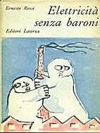 Elettricita senza baroni by Ernesto Rossi
