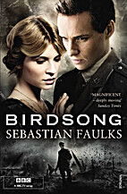 Birdsong: A Novel of Love and War by…