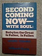 Second Coming Now--With Soul: Babylon the…