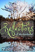 Reflections on Motherhood by Karen Fowler