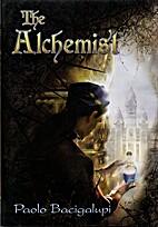 The alchemist by Paolo Bacigalupi