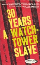 Thirty Years a Watchtower Slave by William…