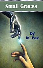 Small Graces by M. Pax