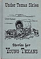 Stories for Young Texans Under Texas Skies…